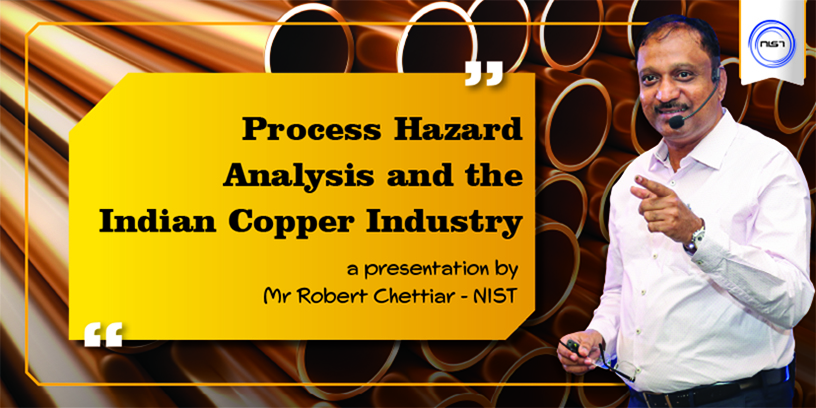 Process Hazard Analysis and the Indian Copper Industry a presentation by Mr.Robert Chettiar - NIST